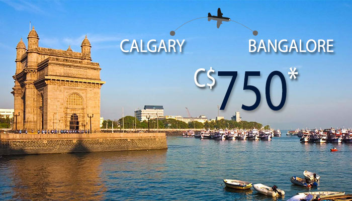 CALGARY TO BANGALORE FLIGHT DEALS : FARES STARTS FROM C$750*