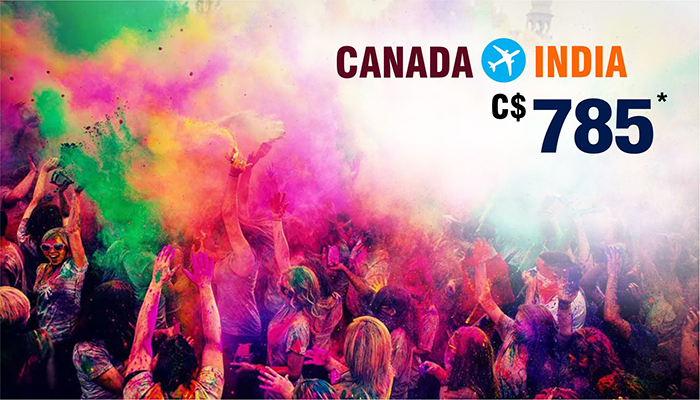 HOLI TRAVEL DEALS : CANADA TO INDIA ROUND TRIP STARTS FROM C$785*