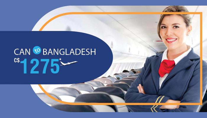 GRAB CANADA TO BANGLADESH FLIGHT DEALS : ROUND TRIP STARTS FROM C$1275*