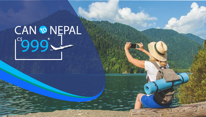GRAB CANADA TO NEPAL FLIGHT DEALS : ROUND TRIP STARTS FROM C$999*