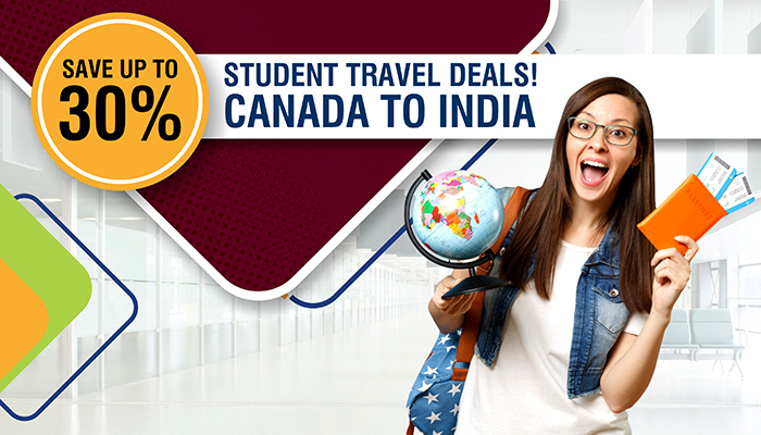 Avail Best Student Travel Offers on Canada To India Flights: Save Up To 30% off